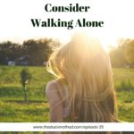 consider walking alone